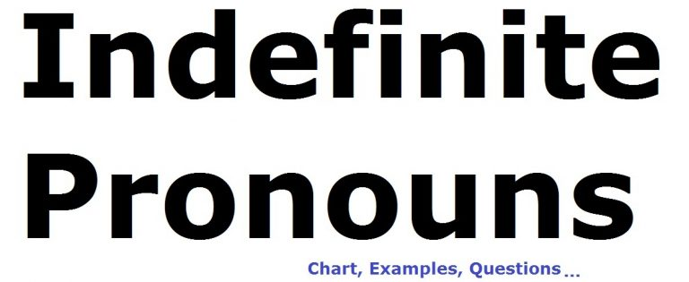 Indefinite Pronouns Chart, Definition, Examples And Exercise 2020